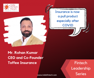 Mr. Rohan Kumar, CEO and Co-Founder at Toffee Insurance